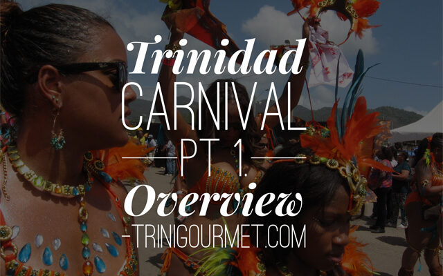 Trinidad and Tobago Carnival – A Brief Overview